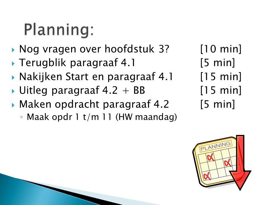 Planning: Nog vragen over hoofdstuk 3 [10 min]